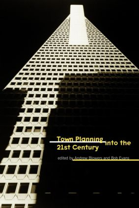 Town Planning into the 21st Century: 1st Edition (Paperback) book cover