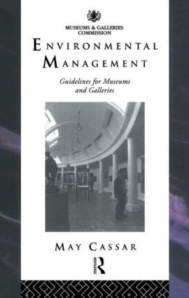 Environmental Management: Guidelines for Museums and Galleries book cover