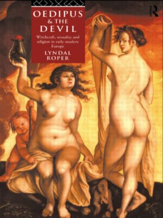 Oedipus and the Devil: Witchcraft, Religion and Sexuality in Early Modern Europe (Paperback) book cover