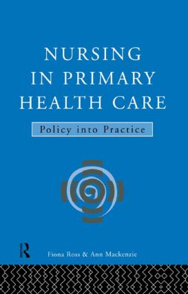 Nursing in Primary Health Care: Policy into Practice book cover