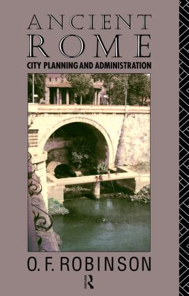 Ancient Rome: City Planning and Administration, 1st Edition (Paperback) book cover