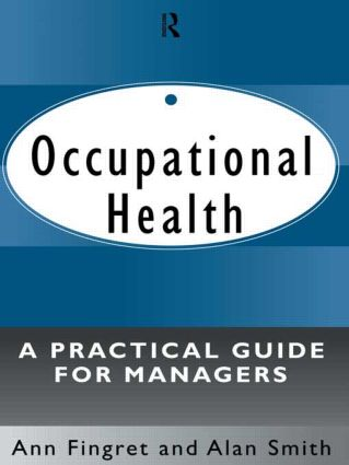 Occupational Health: A Practical Guide for Managers: 1st Edition (Hardback) book cover