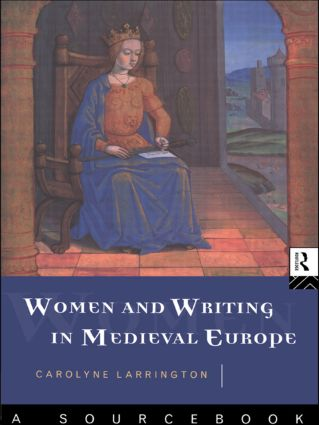 Women and Writing in Medieval Europe: A Sourcebook (Paperback) book cover