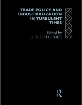 Trade Policy and Industrialization in Turbulent Times: 1st Edition (Hardback) book cover