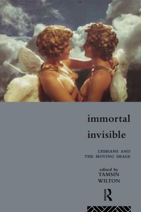 Immortal, Invisible: Lesbians and the Moving Image (Paperback) book cover