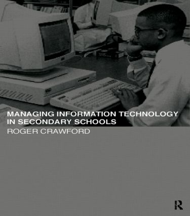 Managing Information Technology in Schools: Managing Information Technology in Schools (Hardback) book cover
