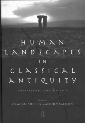 Human Landscapes in Classical Antiquity: Environment and Culture book cover