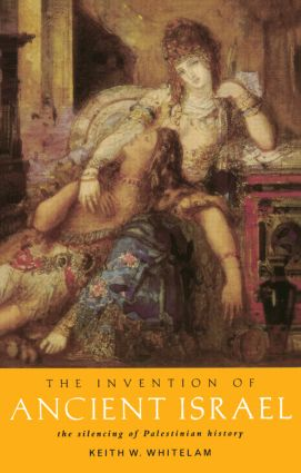 The Invention of Ancient Israel: The Silencing of Palestinian History (Paperback) book cover