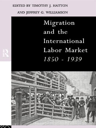 Migration and the International Labor Market 1850-1939: 1st Edition (Paperback) book cover