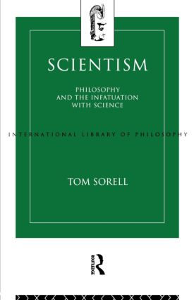 Scientism: Philosophy and the Infatuation with Science (Paperback) book cover