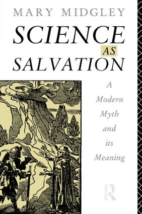 Science as Salvation: A Modern Myth and its Meaning (e-Book) book cover