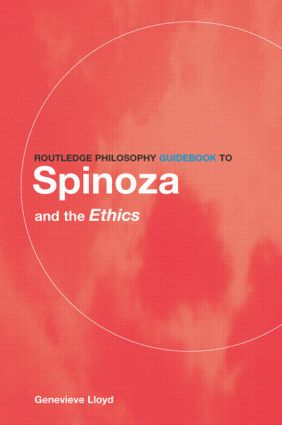 Routledge Philosophy GuideBook to Spinoza and the Ethics book cover