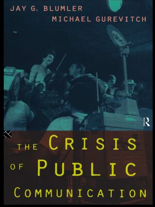 The Crisis of Public Communication book cover