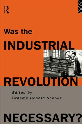 Was the Industrial Revolution Necessary?: 1st Edition (Paperback) book cover