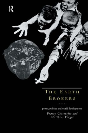 The Earth Brokers: Power, Politics and World Development (Paperback) book cover