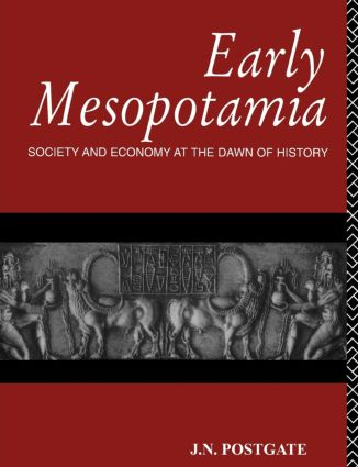 Early Mesopotamia: Society and Economy at the Dawn of History, 1st Edition (Paperback) book cover