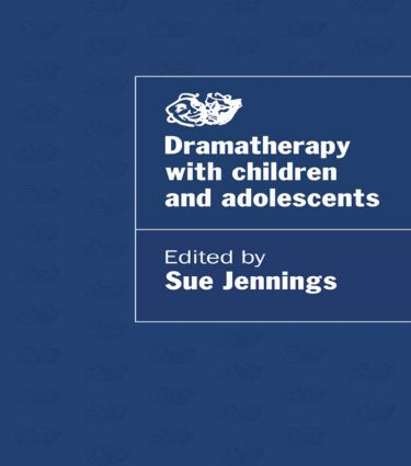 Dramatherapy with Children and Adolescents (Paperback) book cover