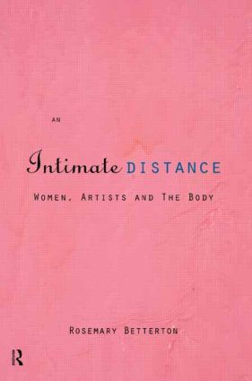 An Intimate Distance: Women, Artists and the Body, 1st Edition (Paperback) book cover