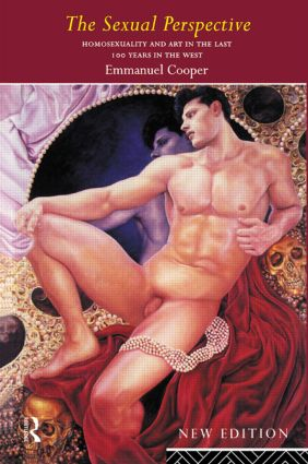 The Sexual Perspective: Homosexuality and Art in the Last 100 Years in the West, 2nd Edition (Paperback) book cover