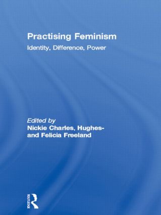Practising Feminism: Identity, Difference, Power, 1st Edition (Paperback) book cover