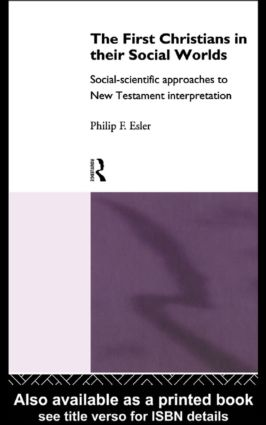 The First Christians in Their Social Worlds: Social-scientific approaches to New Testament Interpretation, 1st Edition (Paperback) book cover