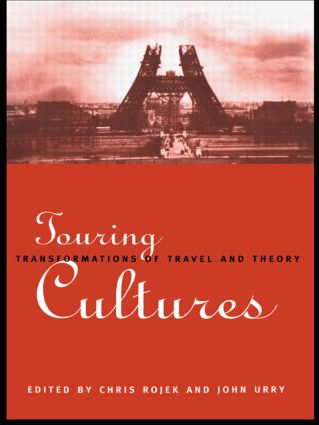 Touring Cultures: Transformations of Travel and Theory (Hardback) book cover