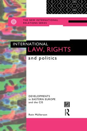 International Law, Rights and Politics: Developments in Eastern Europe and the CIS (Paperback) book cover