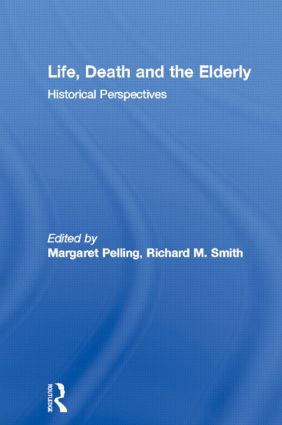 Life, Death and the Elderly: Historical Perspectives, 1st Edition (Paperback) book cover