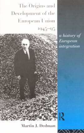 The Origins and Development of the European Union 1945-1995: A History of European Integration book cover