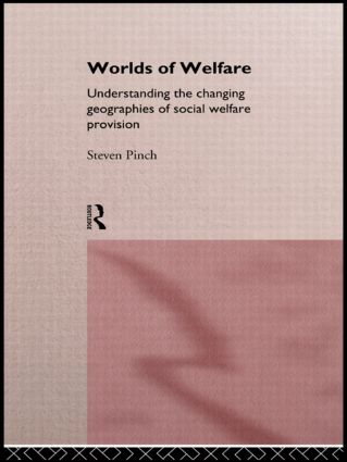 Worlds of Welfare: Understanding the Changing Geographies for Social Welfare Provision, 1st Edition (Paperback) book cover