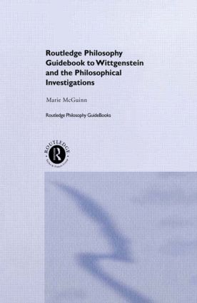 Routledge Philosophy GuideBook to Wittgenstein and the Philosophical Investigations (Paperback) book cover