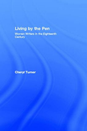 Living by the Pen: Women Writers in the Eighteenth Century (e-Book) book cover