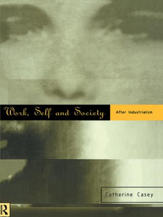 Work, Self and Society: After Industrialism, 1st Edition (Paperback) book cover