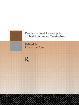 Problem-Based Learning in a Health Sciences Curriculum: 1st Edition (Paperback) book cover
