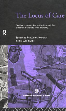 The Locus of Care: Families, Communities, Institutions, and the Provision of Welfare Since Antiquity book cover
