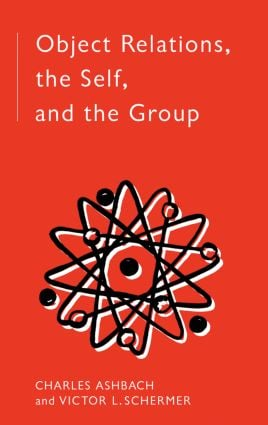 Object Relations, The Self and the Group: 1st Edition (Paperback) book cover