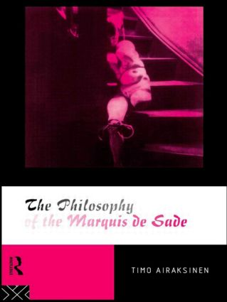 The Philosophy of the Marquis de Sade: 1st Edition (Paperback) book cover