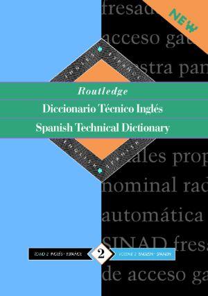 Routledge Spanish Technical Dictionary Diccionario tecnico ingles: Volume 1: Spanish-English/ingles-espanol book cover