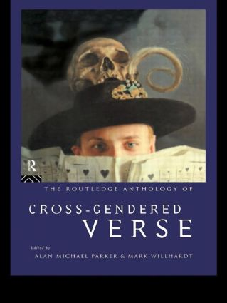 The Routledge Anthology of Cross-Gendered Verse: 1st Edition (Paperback) book cover