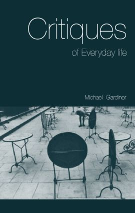 Critiques of Everyday Life: An Introduction, 1st Edition (Paperback) book cover