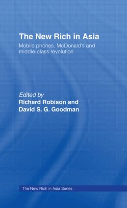 The New Rich in Asia: Mobile Phones, McDonald's and Middle Class Revolution (Paperback) book cover