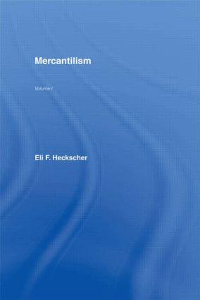 Mercantilism: 1st Edition (Hardback) book cover