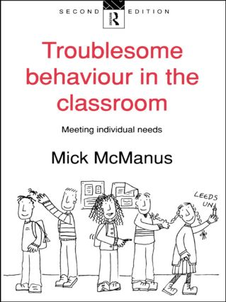 Troublesome Behaviour in the Classroom: Meeting Individual Needs, 2nd Edition (Paperback) book cover