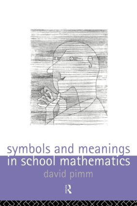 Symbols and Meanings in School Mathematics (Paperback) book cover