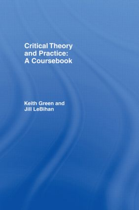 Critical Theory and Practice: A Coursebook: 1st Edition (Paperback) book cover