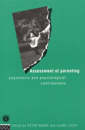 Assessment of Parenting: Psychiatric and Psychological Contributions, 1st Edition (Paperback) book cover
