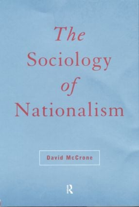 The Sociology of Nationalism: Tomorrow's Ancestors, 1st Edition (Paperback) book cover