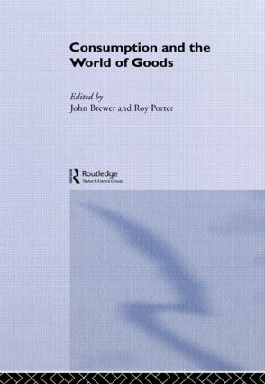 Consumption and the World of Goods (Paperback) book cover