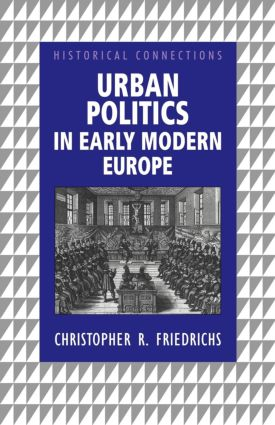 Urban Politics in Early Modern Europe book cover