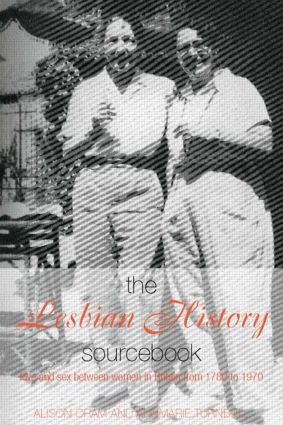The Lesbian History Sourcebook: Love and Sex Between Women in Britain from 1780–1970 (Paperback) book cover